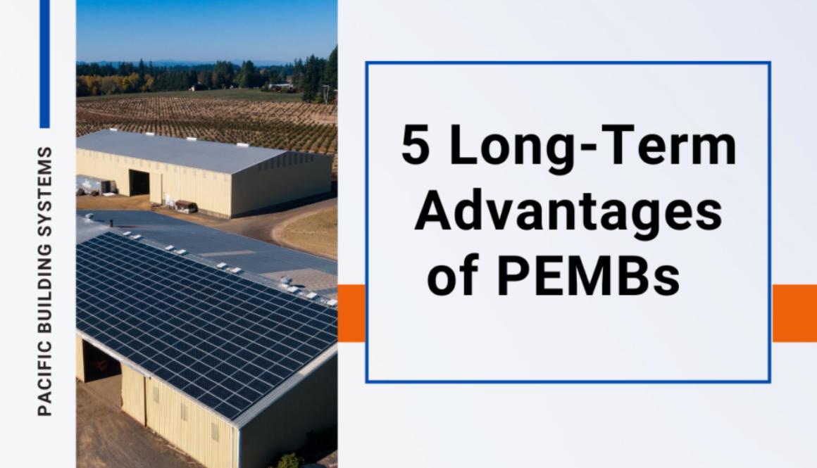 5 Long Term Advantages of Pre-Engineered Metal Buildings