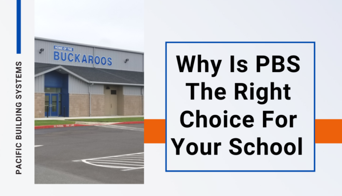 Why Pacific Building Systems (PBS) is the Right Choice for Your School or Community Building