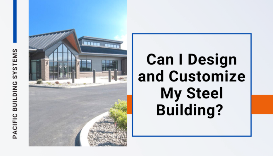 Can I Design and Customize My Steel Building