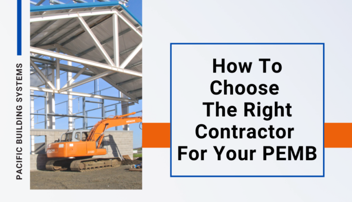How to Choose the Right Contractor For Your PEMB