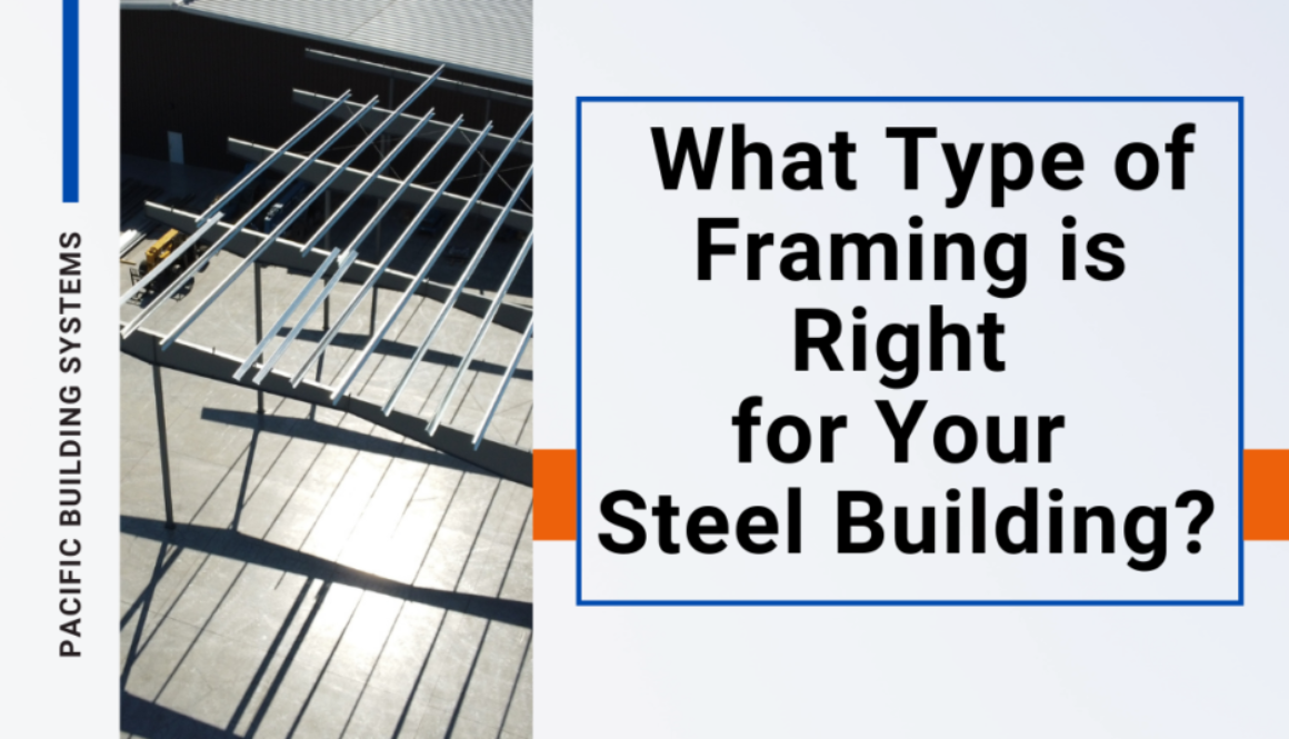What Type of Frame is Right for Your Steel Building?