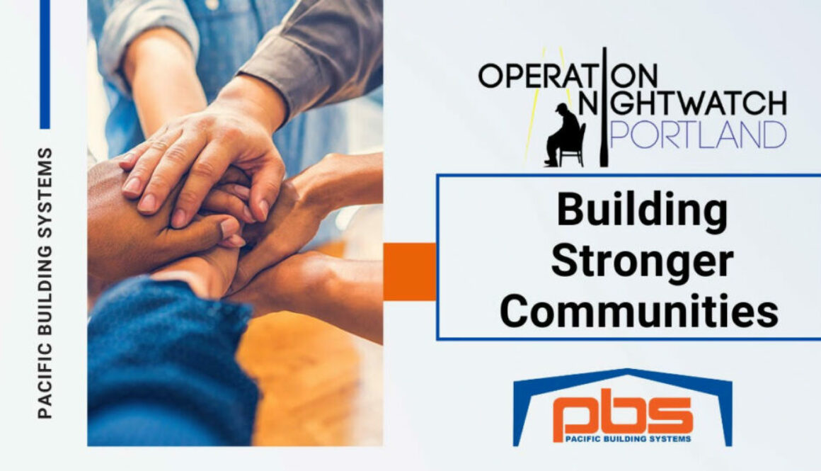 Pacific Building Systems is Proud to Support Operation Nightwatch Portland