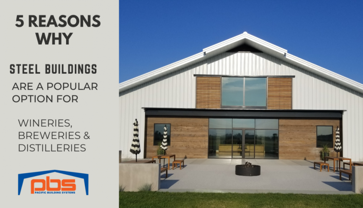 5 Reasons Why Steel Buildings Are a Popular Choice for Wineries, Breweries, and Distilleries